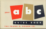 Your ABC Guide Book: The Frank G. Hough Co.
