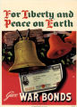 For liberty and peace on earth, give war bonds