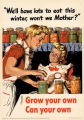 We'll have lots to eat this winter, won't we Mother?: grow your own, can your own