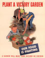 Plant a victory garden: our food is fighting: a garden will make your rations go further