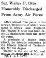 Sgt. Walter F. Otto Honorably Discharged From Army Air Force