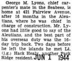 George Lyon home from the Aleutians after spending sixteen months there as chief in charge of...