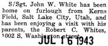 John White was home on furlough from Kerns Field in Salt Lake City, Utah