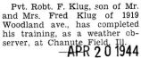 Klug completed training as a weather observer at Chanute Field, Illinois