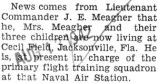 Meagher presently in charge of a flight training squadron at the Naval Air Station at Cecil Field,...
