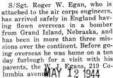 Egan arrived safely in England where he was attached to the air corps engineers