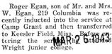 Egan was transferred to Keesler Field after he was inducted at Camp Grant