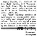Saville received naval indoctrination at the U.S. Naval Training station at Great Lakes, Illinois...