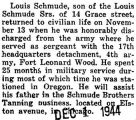 Schmude was honorably discharged from the army after twenty-five months in service