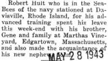 Stationed at Davisville, Rhode Island and visited his brother at Martha's Vineyard while on leave