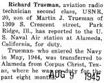 Trueman was transferred from Corpus Christi, Texas to the Naval Air station at Alameda, California