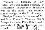 William Thomas graduated from Rensselaer Polytechnic Institute where he was commissioned an ensign